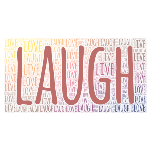 Laugh Live Love word cloud art