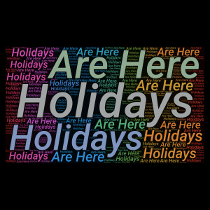 Holidays Are Here word cloud art